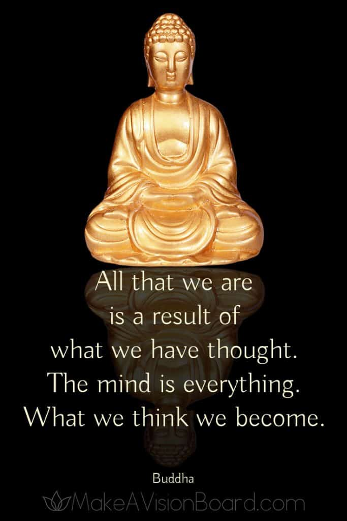 All that we are is a result of what we have thought... Buddha - Quotes at https://www.makeavisionboard.com
