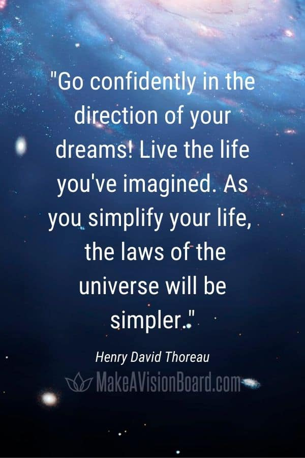 Go confidently in the direction of your dreams! - See more Law of Attraction Quotes at MakeAVisionBoard.com