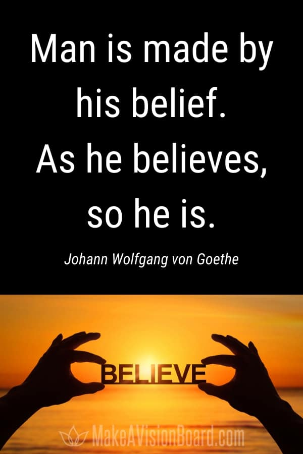 Goethe LOA Quote - Man is made by his belief...