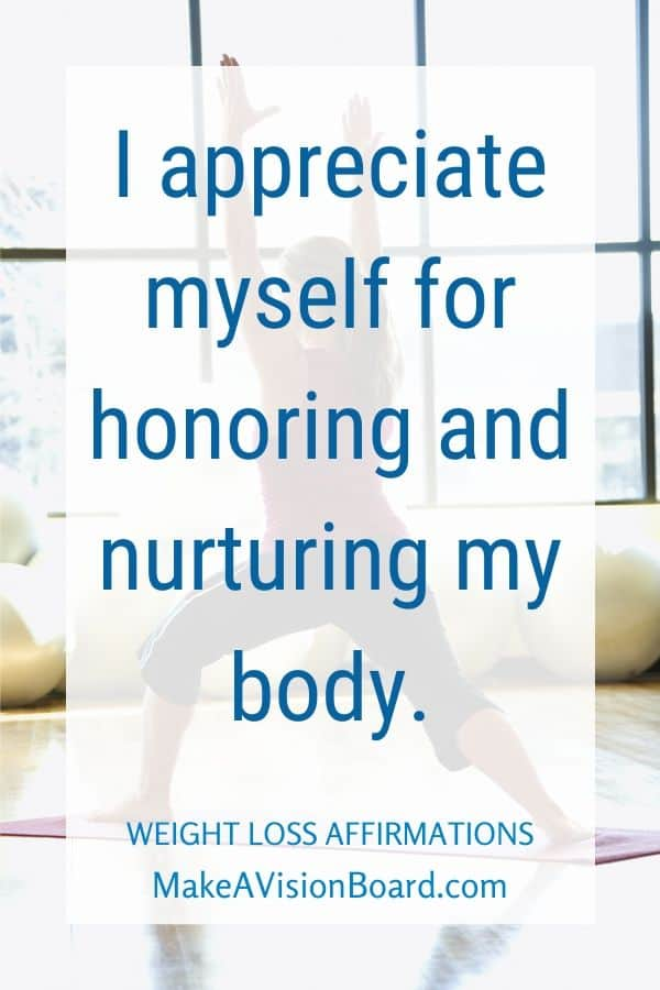 I appreciate myself for honoring and nurturing my body.