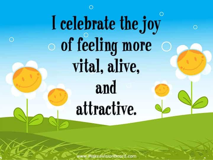 I celebrate the joy of feeling... Weight Loss Affirmations at https://www.makeavisionboard.com