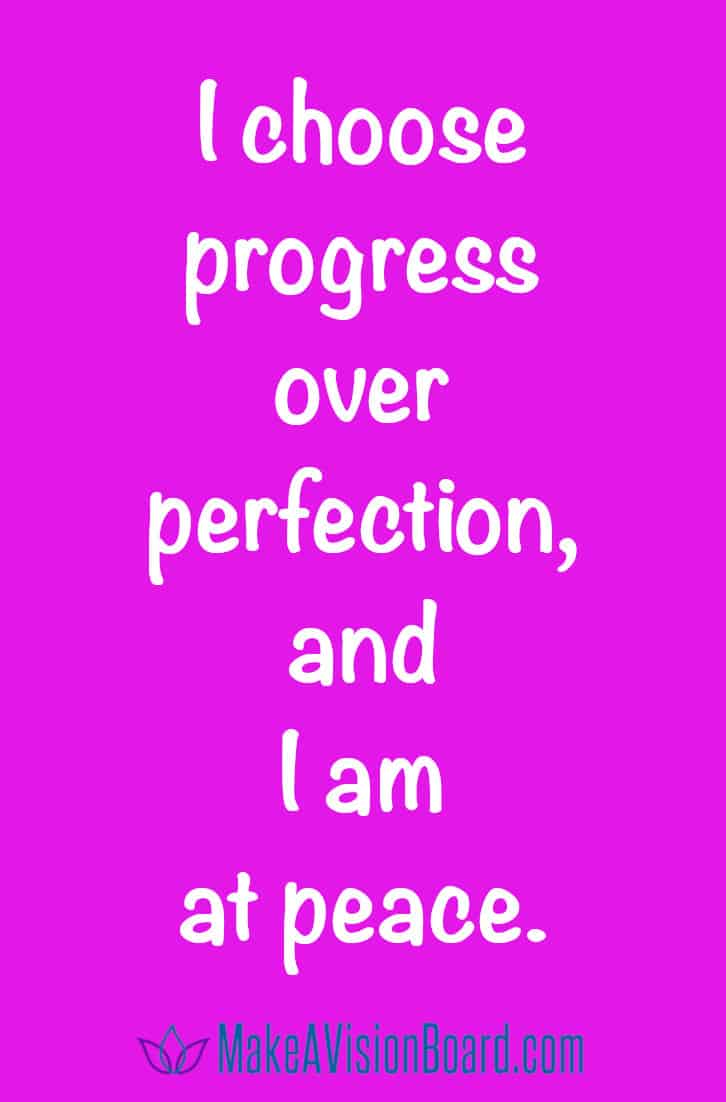 Weight Loss Affirmations: I choose progress over perfection, and I am at peace. See more at MakeAVisionBoard.com