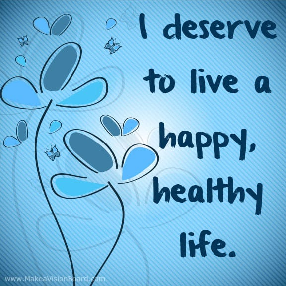 I deserve to live a happy... Weight Loss Affirmations at https://www.makeavisionboard.com