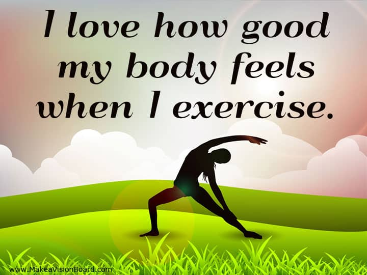 I love how good my body feels when... Weight Loss Affirmations at https://www.makeavisionboard.com
