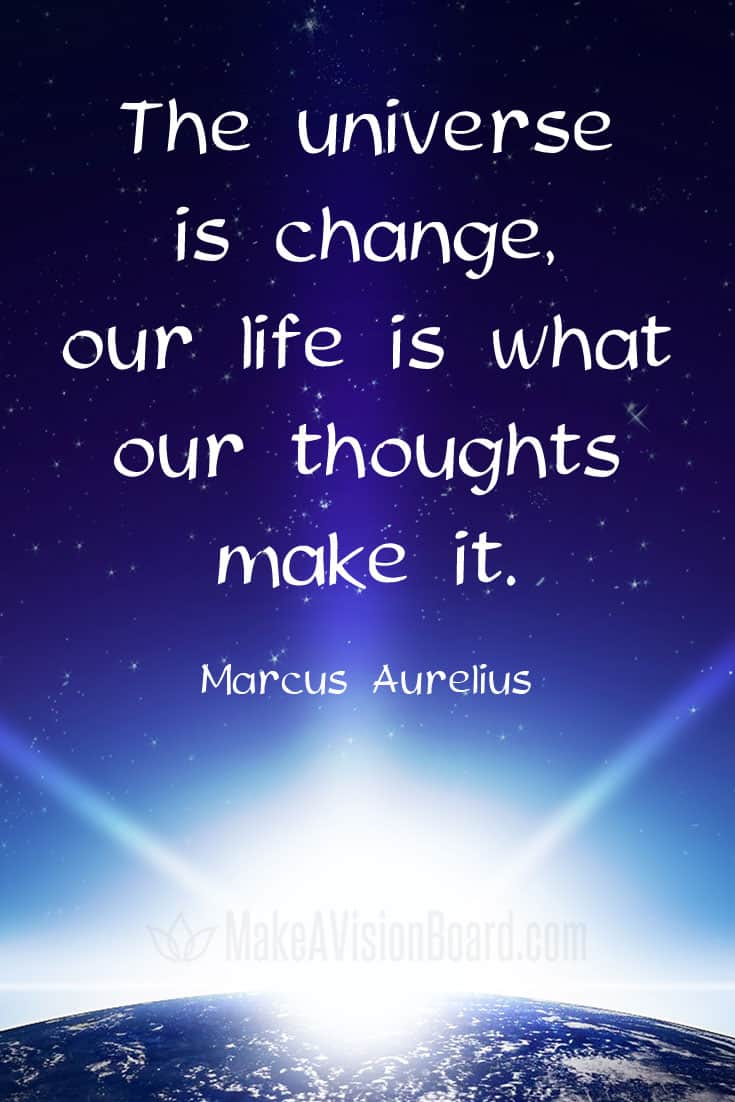 Quote, Marcus Aurelius - The universe is change...