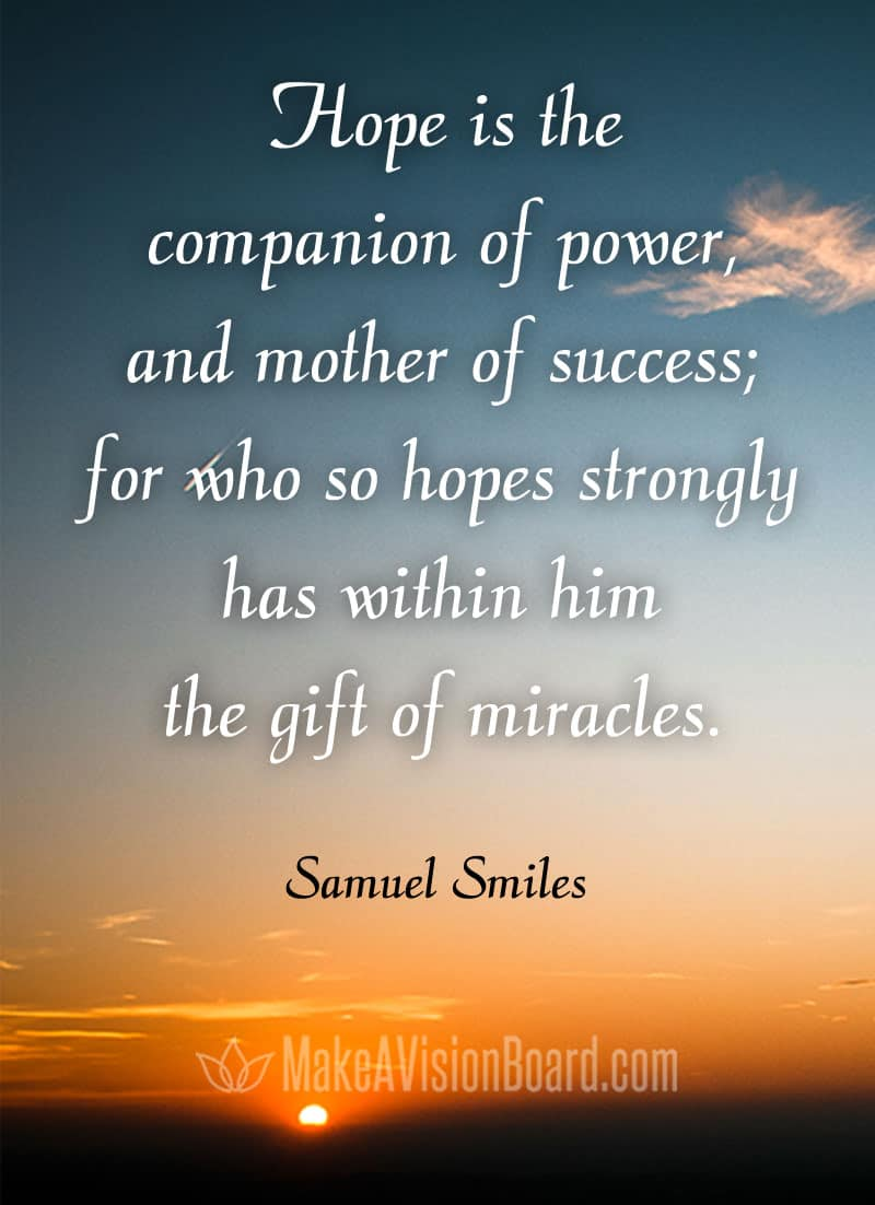 LOA Quote, Samuel Smiles - Hope is the companion of power...