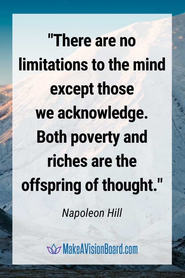 LOA Quote by Napoleon Hill - There are no limitations...