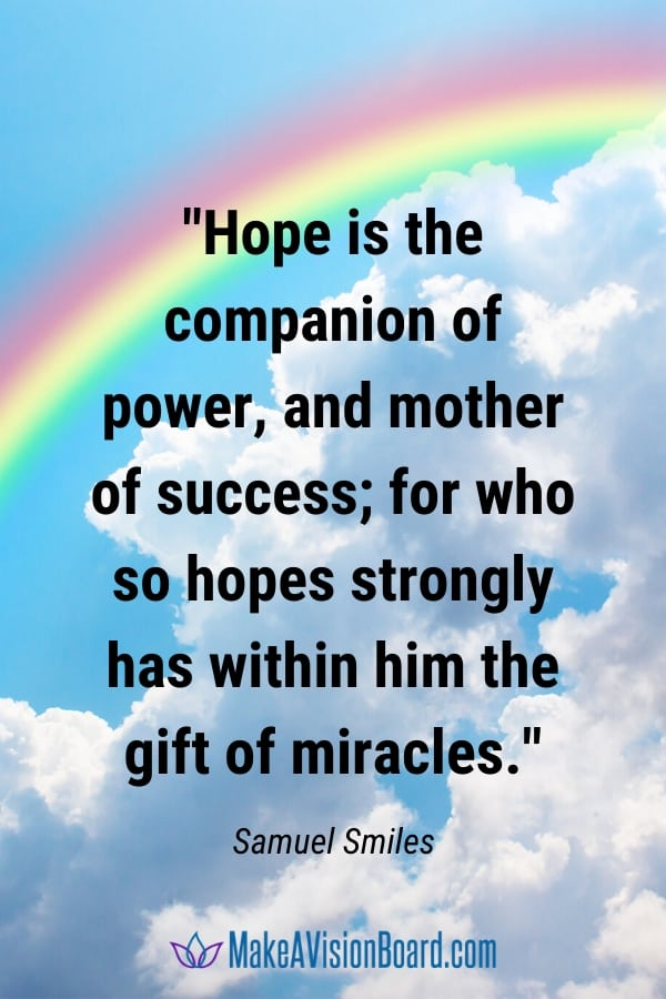 Hope is the companion of power... LOA Quote by Samuel Smiles