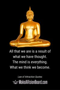 ...What we think we become - Buddha quote