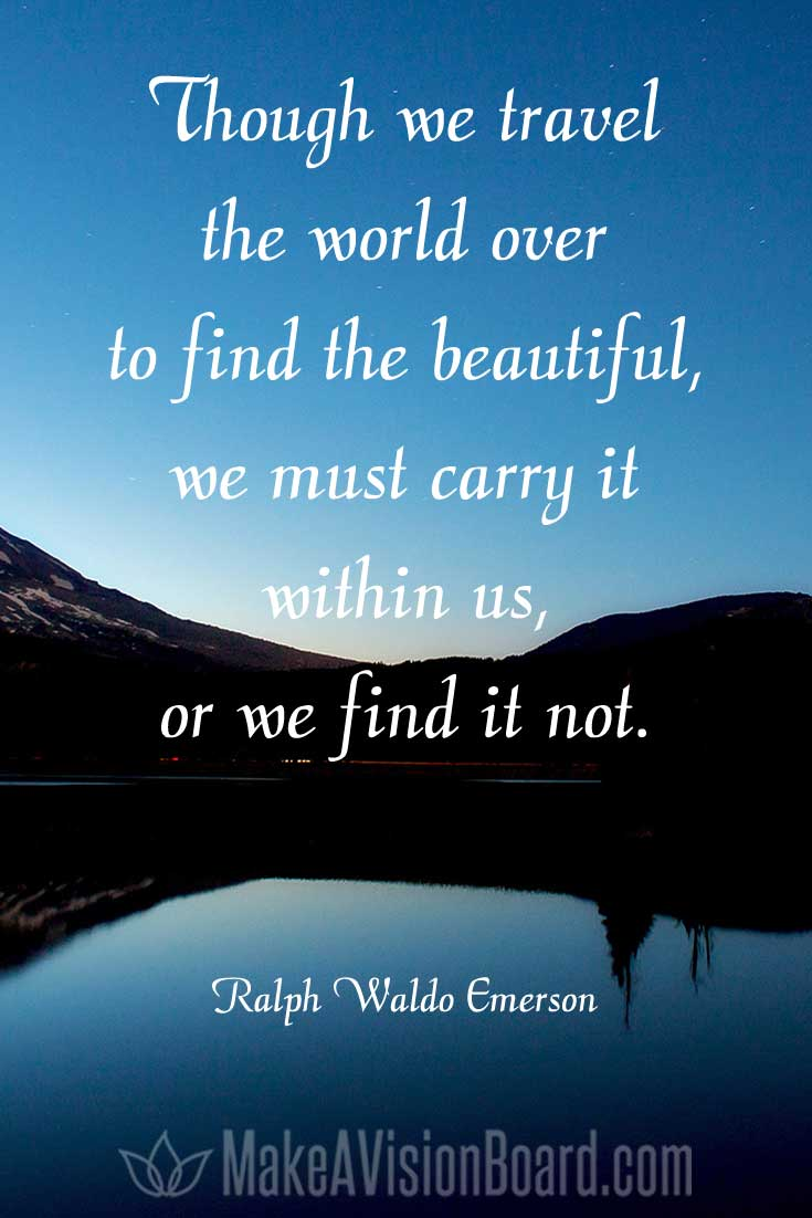 Happiness Quote, Emerson - Though we travel the world over to find the beautiful...