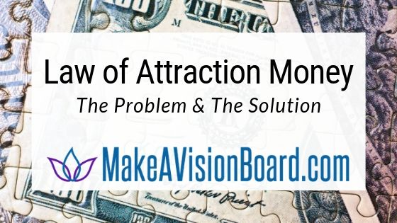 Law of Attraction Money - The Problem & The Solution, MakeAVisionBoard.com
