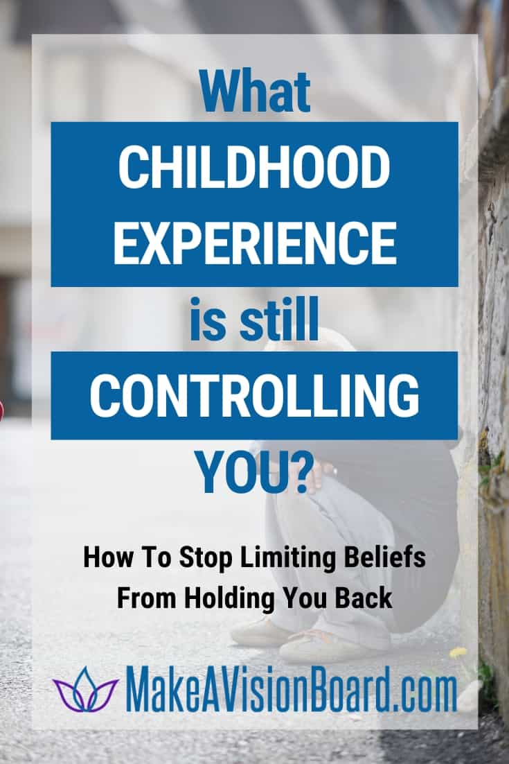 What childhood experience is still controlling you? Stop Limiting Beliefs!