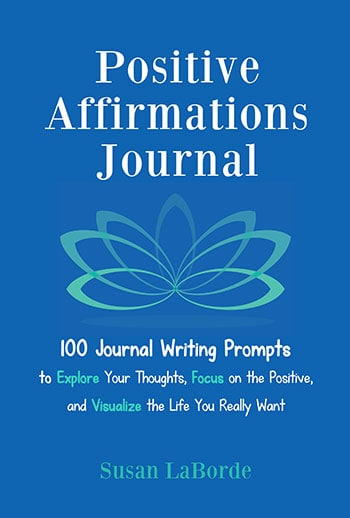 Positive Affirmations Journal: 100 Journal Writing Prompts to Explore Your Thoughts, Focus on the Positive, and Visualize the Life You Really Want - brought to you by https://www.makeavisionboard.com
