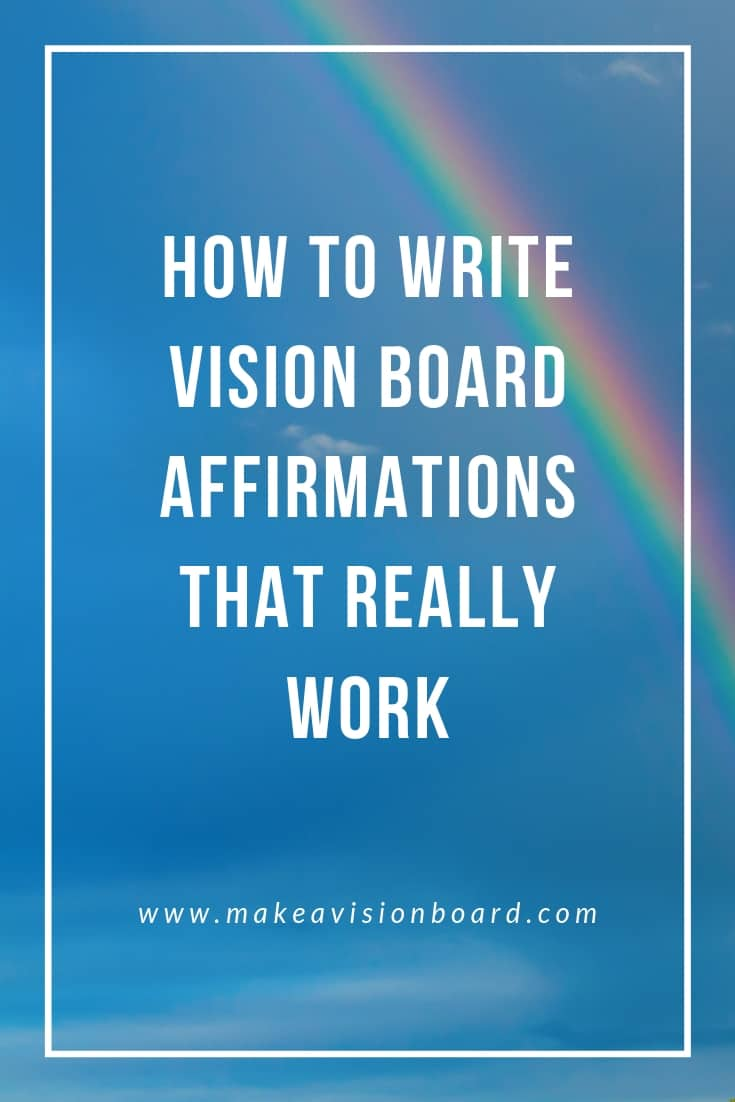How to write Vision Board Affirmations That Really Work