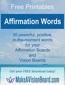 Affirmation Words - Free Printables for your Affirmations Boards and Vision Boards from MakeAVisionBoard.com