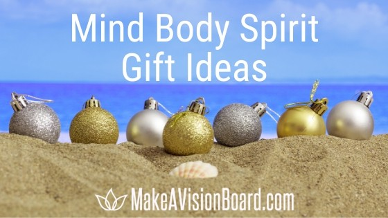 Mind Body Spirit Gift Ideas from MakeAVisionBoard.com