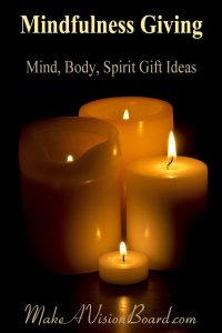 Mindfulness Giving - Mind Body Spirit Gift Ideas at https://www.makeavisionboard.com/mind-body-spirit-gift-ideas/