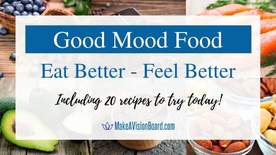 Good Mood Food - Eat Better, Feel Better