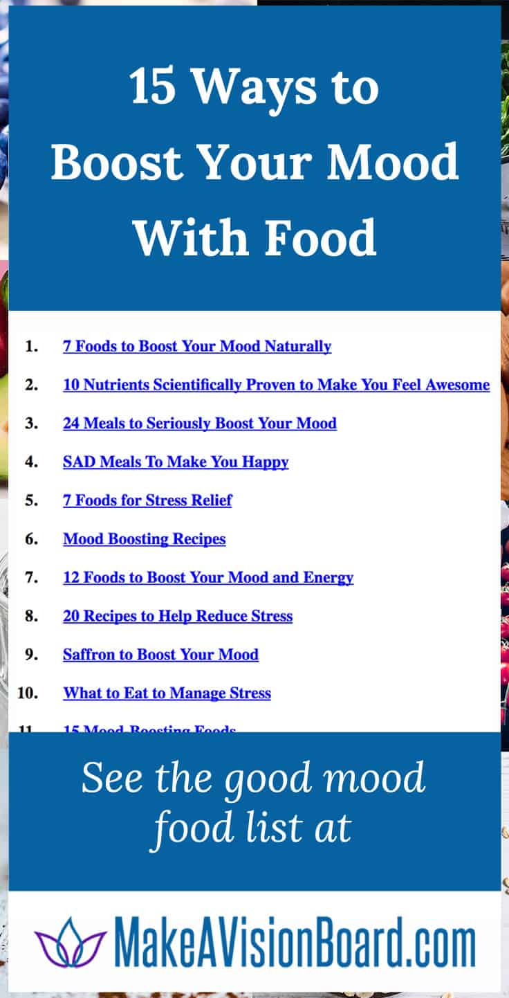 Good mood food includes 20 recipes to try from make a vision board good mood food 15 ways to boost your mood with food forumfinder Image collections