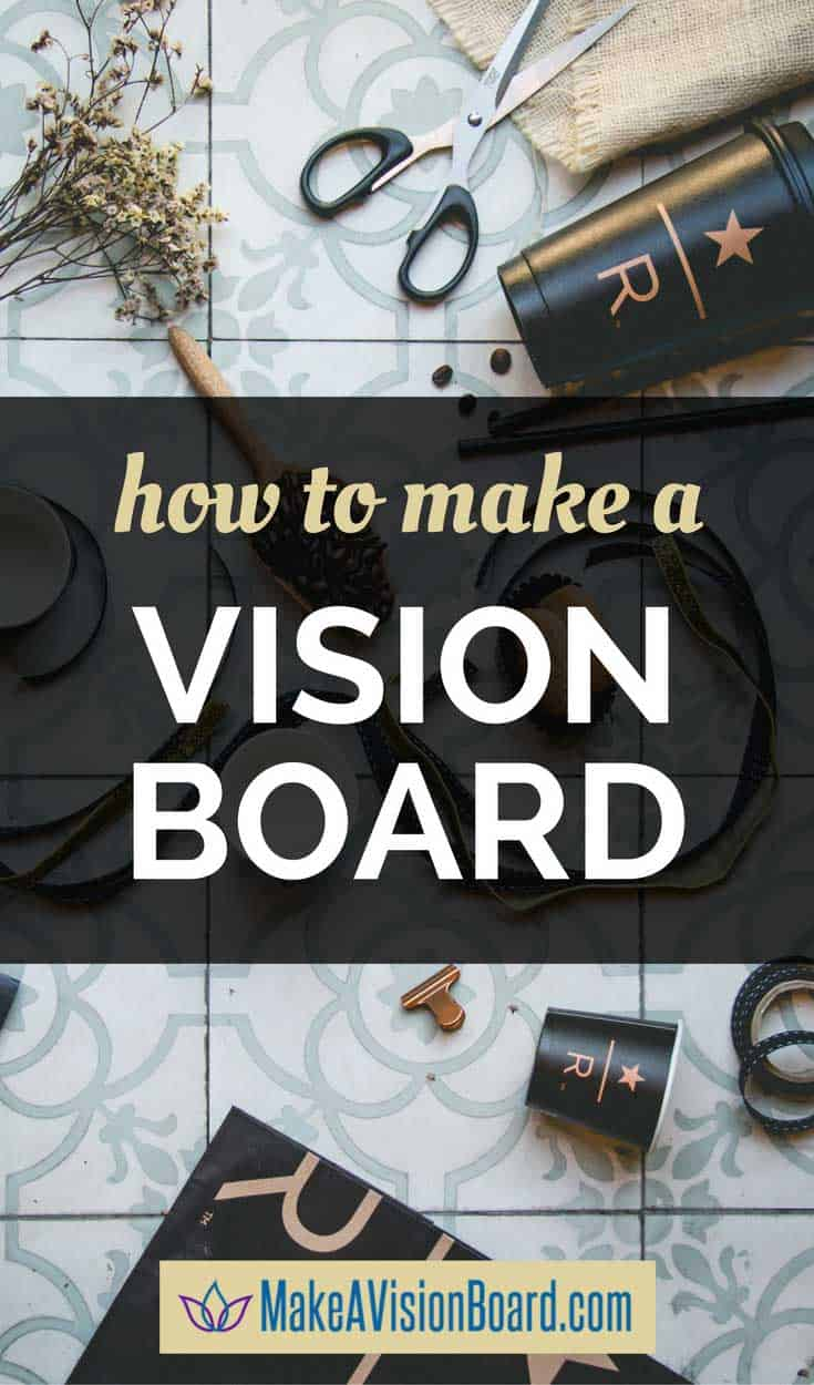 How to Make a Vision Board - everything you need to know at https://www.makeavisionboard.com
