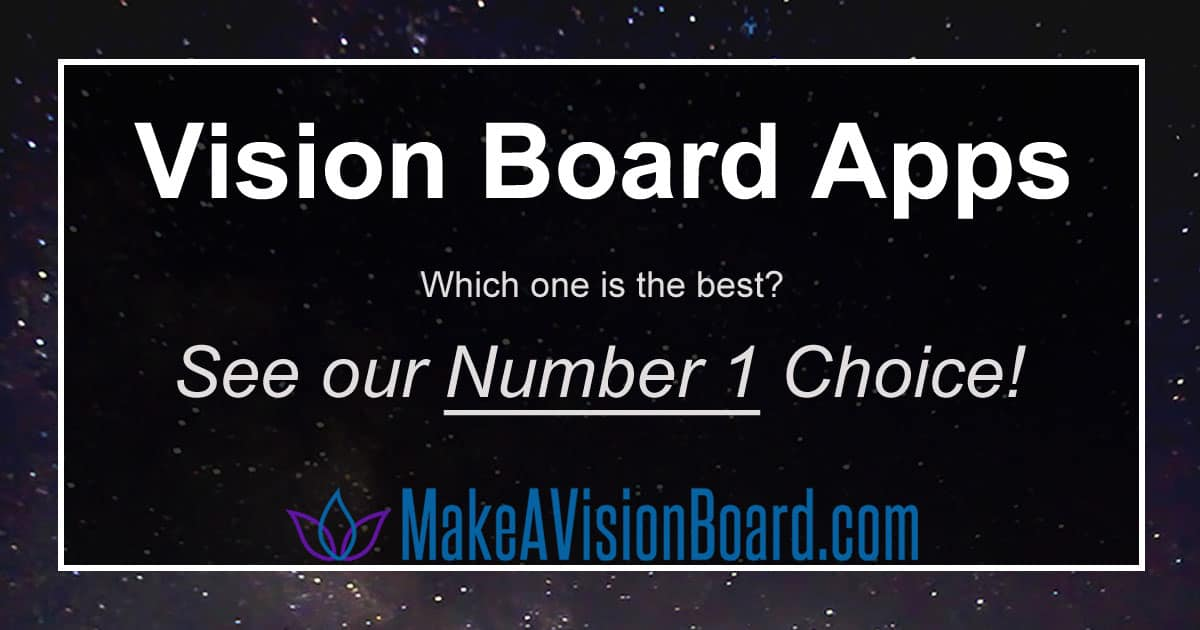Vision Board Apps - see our new top pick at https://www.makeavisionboard.com