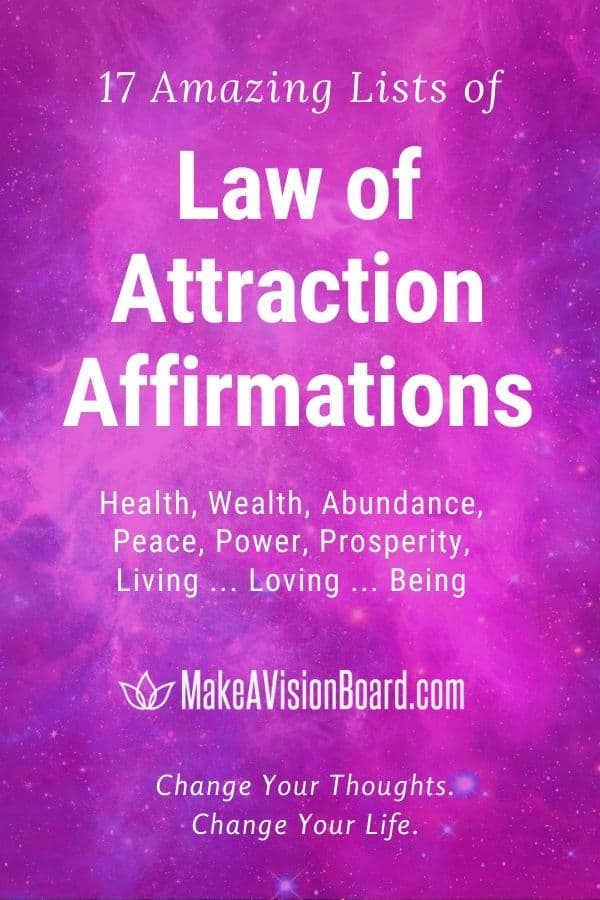 17 Amazing Lists of Law of Attraction Affirmations for Living, Loving, and Being