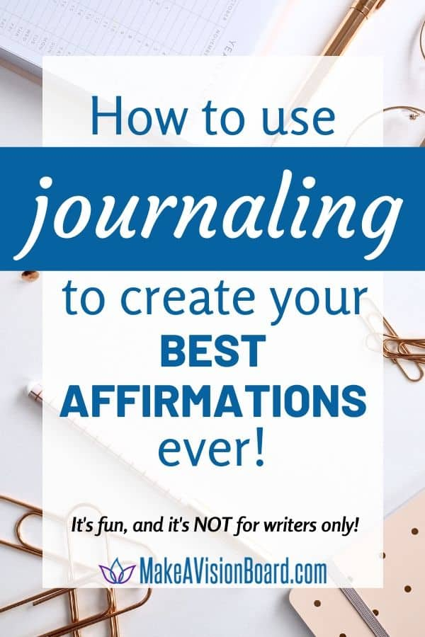 How to use journaling to create your best affirmations ever!