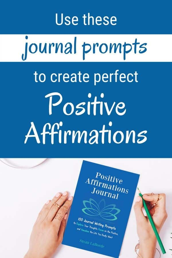 How to use journal prompts to create perfect positive affirmations