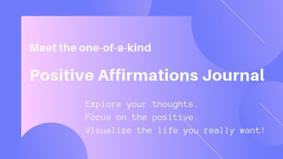 """Positive Affirmations Journal for creating your best affirmations ever"