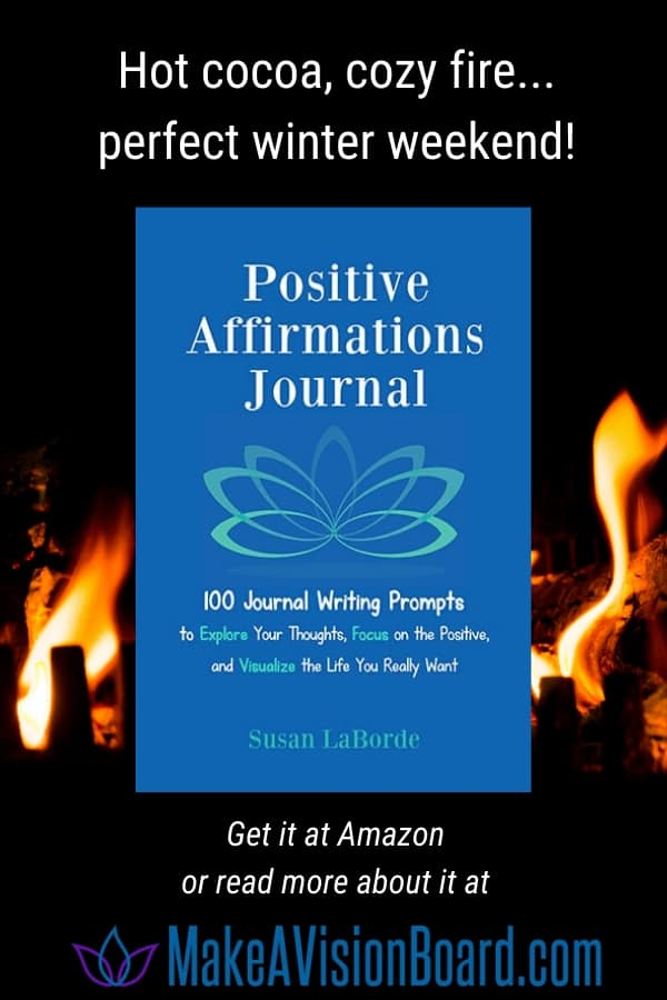 Hot cocoa, cozy fire, Positive Affirmations Journal ... Perfect Winter Weekend!