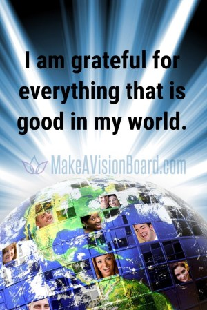 I am grateful for everything that is...MakeAVisionBoard.com