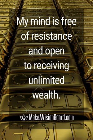 My mind is free of resistance and open to...25 Prosperity Affirmations from MakeAVisionBoard.com
