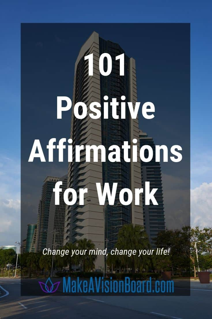 Positive Affirmations for Work - Change your mind, change your life at MakeAVisionBoard.com
