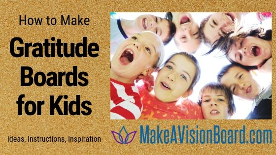 How to Make Gratitude Boards for Kids at MakeAVisionBoard.com