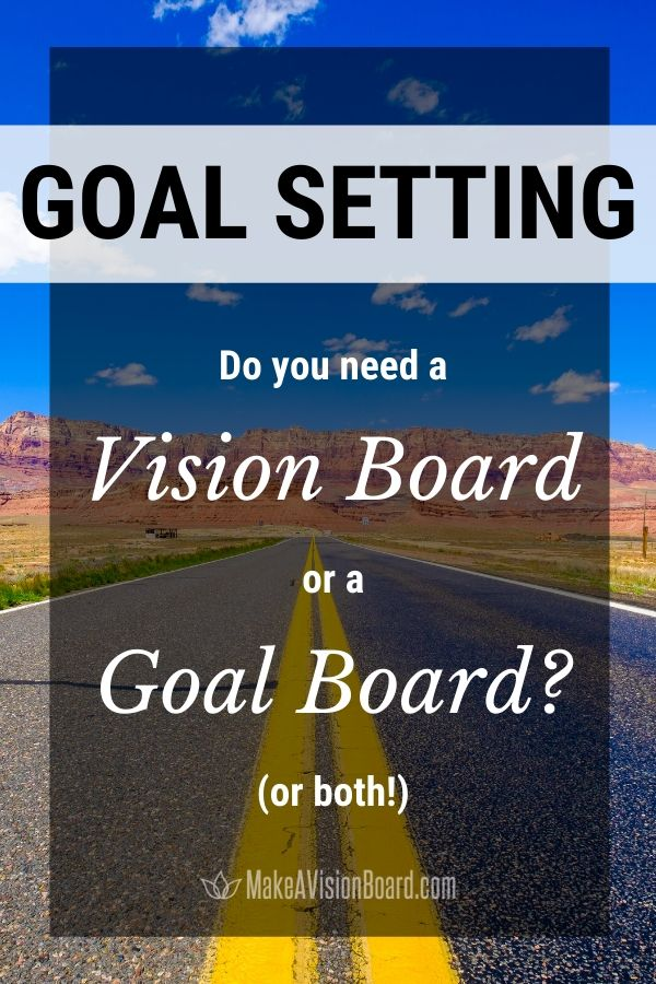 Goal Setting - Do you need a vision board or a goal board?