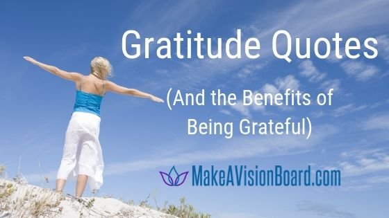 Gratitude Quotes (And the Benefits of Being Grateful)