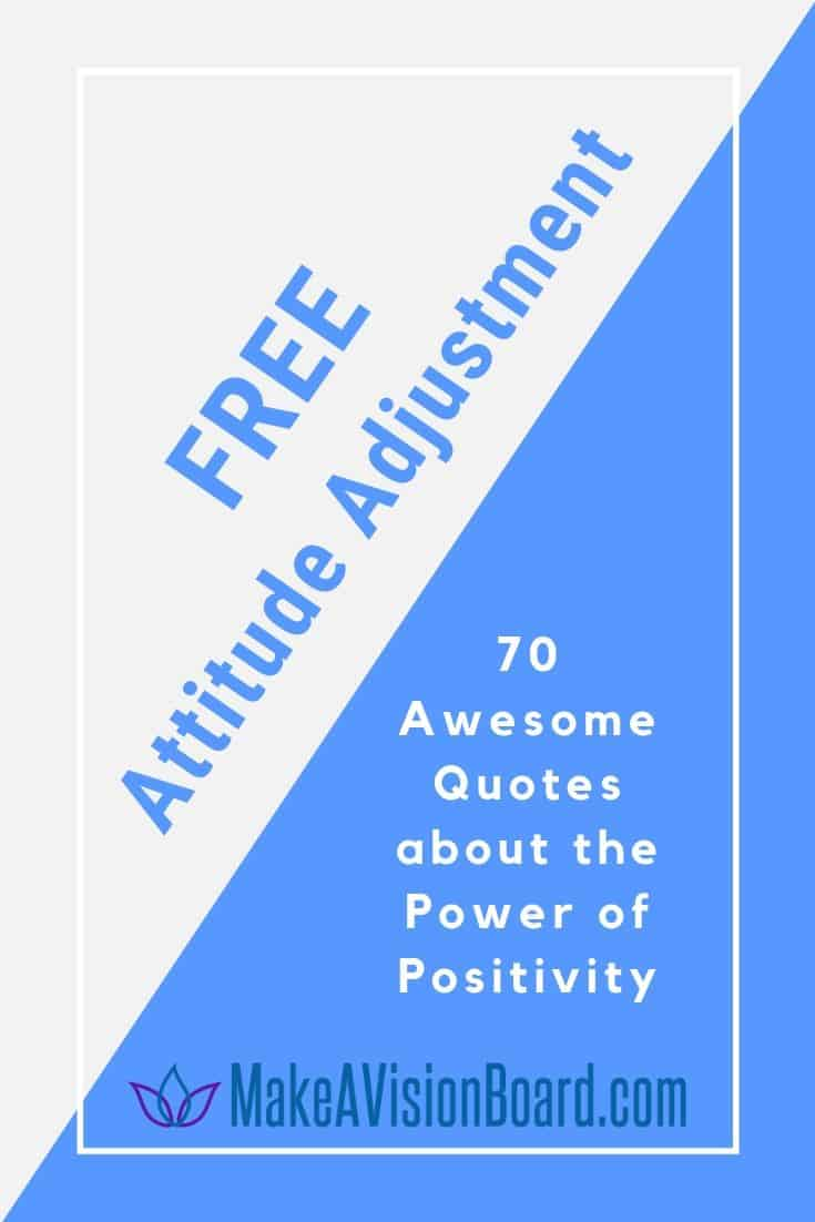Free Attitude Adjustment - 70 Awesome Quotes About the Power of Positivity