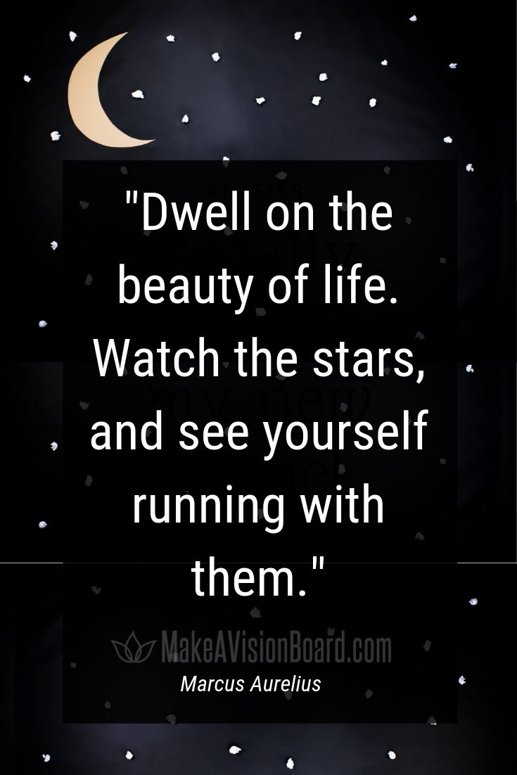 Dwell on the beauty quote, Marcus Aurelius, MakeAVisionBoard.com