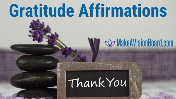 Gratitude Affirmations from MakeAVisionBoard.com