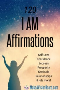 I Am Affirmations for self-love, confidence, success, prosperity & lots more! MakeAVisionBoard.com