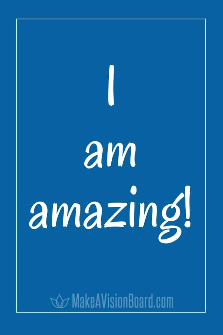 I Am Affirmations - I am amazing! - MakeAVisionBoard.com