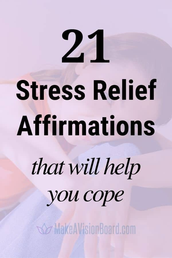 21 Stress Relief Affirmations that will help you cope