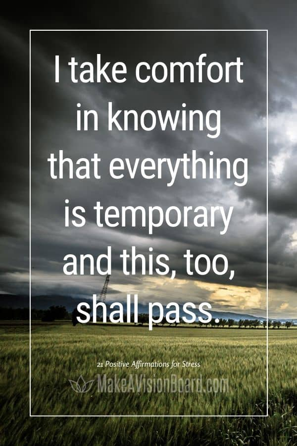 I take comfort in knowing that ... this, too, shall pass. MakeAVisionBoard.com