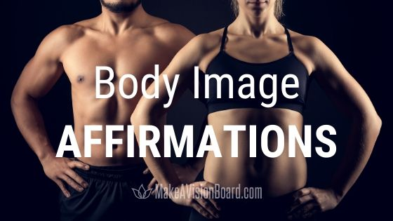 Body Image Affirmations from MakeAVisionBoard.com