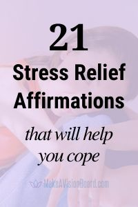 21 Stress Relief Affirmations to Help You Cope