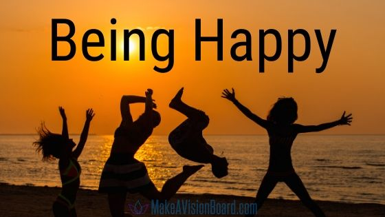 Being Happy - MakeAVisionBoard.com