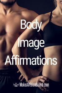 Body Image Affirmations at MakeAVisionBoard.com