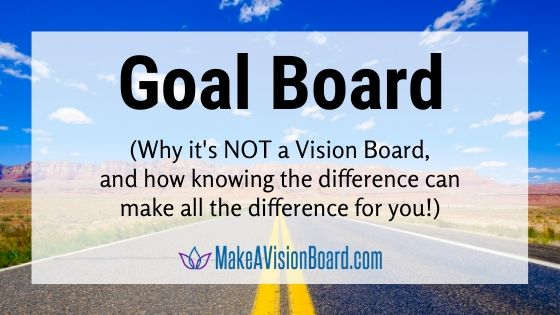Goad Board - Why it's NOT a Vision Board, and how knowing the difference can make all the difference for you!