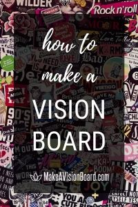How to Make A Vision Board - MakeAVisionBoard.com
