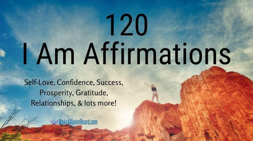 120 I Am Affirmations at MakeAVisionBoard.com
